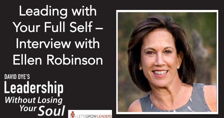 leading with your full self interview with ellen robinson