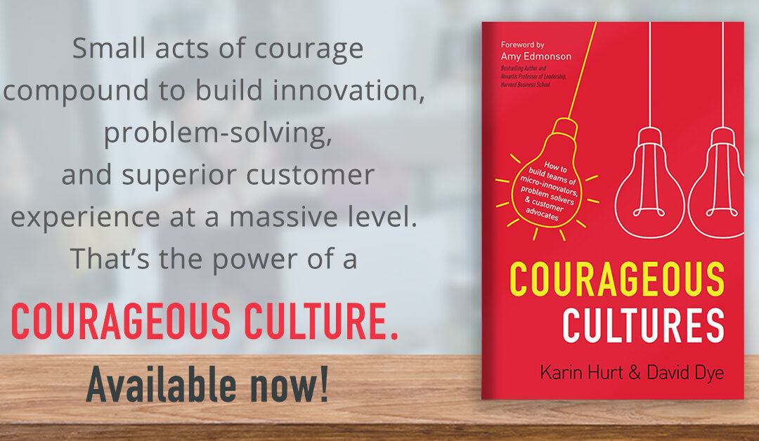 Why Courageous Cultures are More Important Now than Ever (and more)
