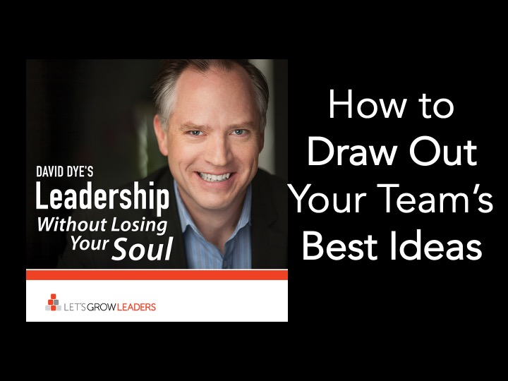 How to Draw Out Your Team's Best Ideas
