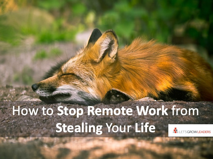 How to Stop Remote Work from Stealing Your Life
