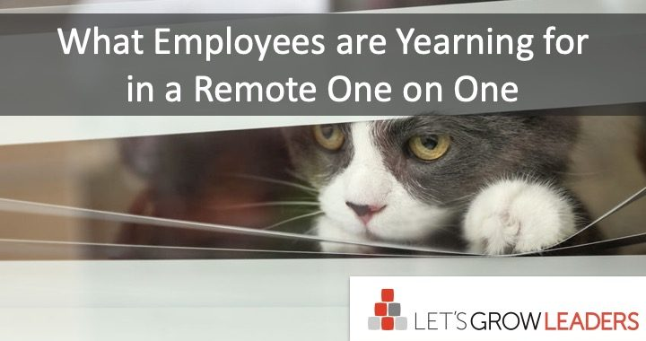 What Employees are longing for in a remote one-on-one