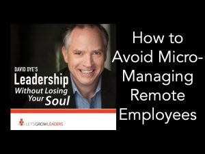 how to avoid micromanaging remote employees