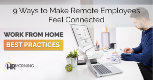 9 ways to make remote employees feel connected