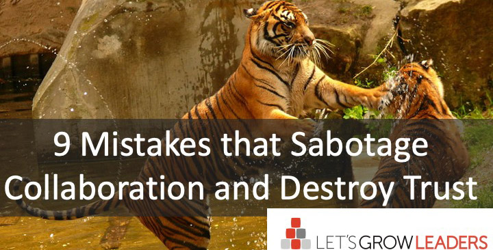 9 mistake that sabotage collaboration and destroy trust