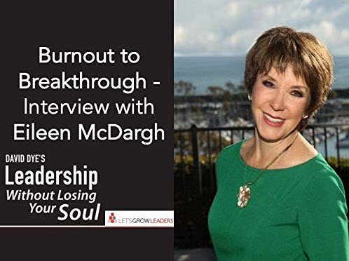 Burnout to Breakthrough - Interview with Eileen McDargh