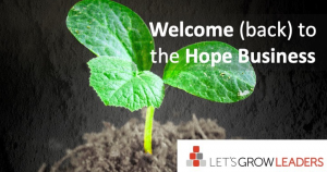 Welcome (back) to the Hope Business