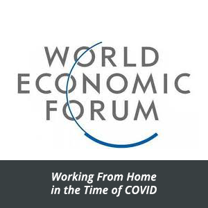 World Economic Forum Research: Working From Home in the Time of Covid