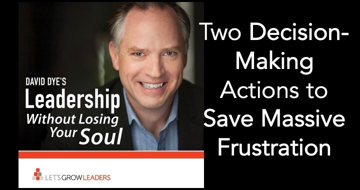 Two decision-making actions to save massive frustration