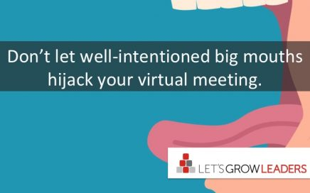 Don't let well-intentioned big mouths hijack your virtual meeting