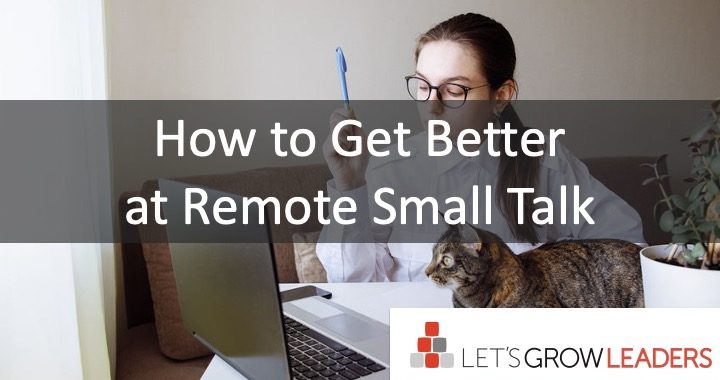 How to Get Better at Remote Small Talk