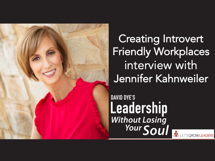 Creating Introvert Friendly Workplaces – Interview with Jennifer Kahnweiler