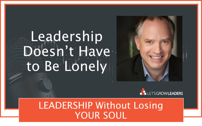 Leadership Doesn't Have to Be Lonely