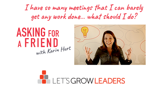 Too Many Business Meetings Asking For a Friend With Karin Hurt