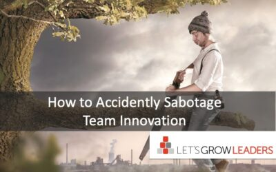How to Accidentally Sabotage Team Innovation