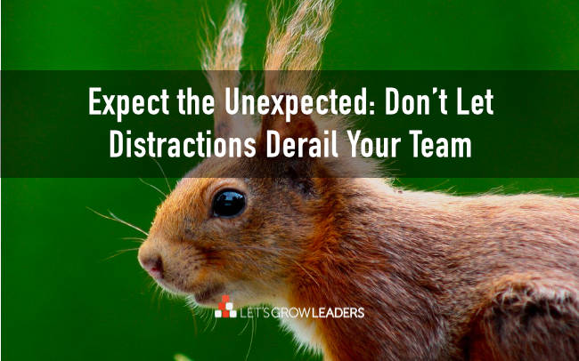 Get Your Team Back on Track – Leading Through Distractions