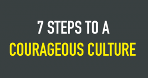 7 Steps to a Courageous Culture