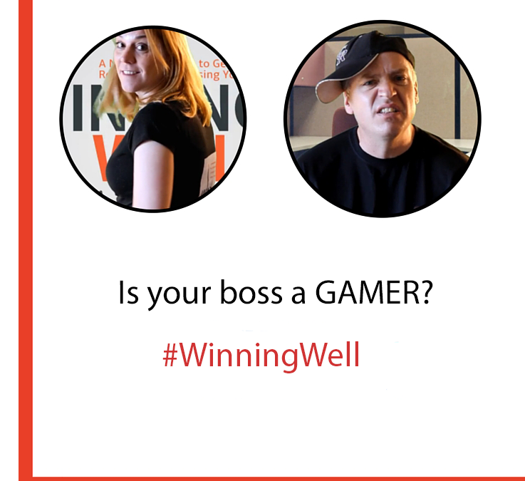 Is Your Boss A Gamer? Win Well Anyway.
