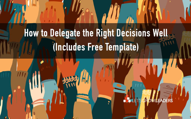 How to delegate the right decisions well