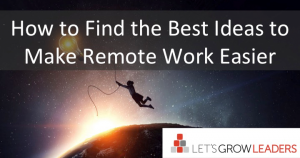 leading remote teams and best ideas for remote work