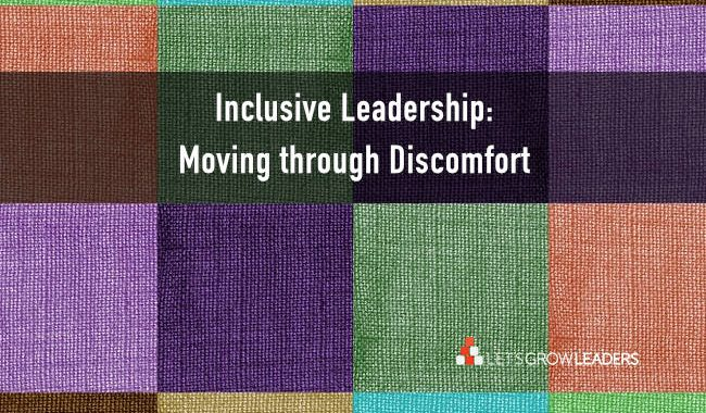 inclusive leadership - moving through discomfort