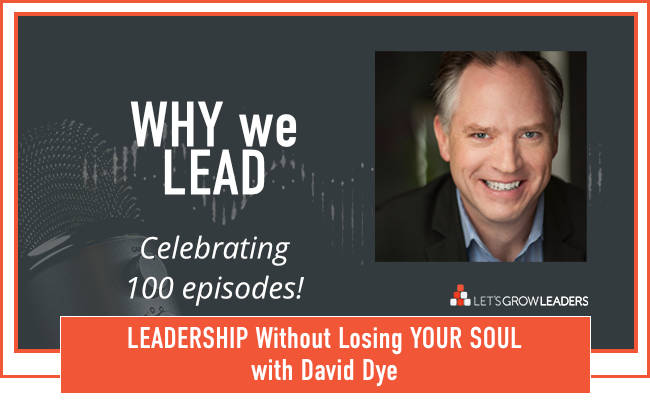 Why we lead - with David Dye