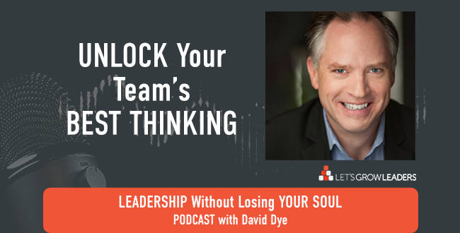 Unlock Teams Best Thinking with David Dye