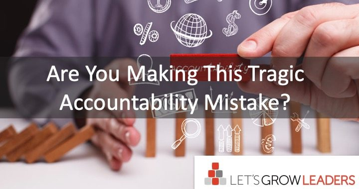 Are You Making This Tragic Accountability Mistake