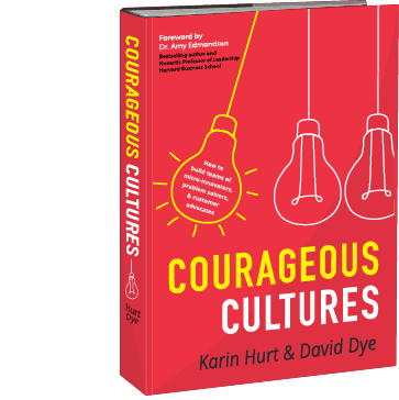 Courageous Cultures book by Karin Hurt and David Dye