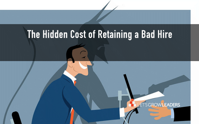 The hidden cost of retaining a bad hire