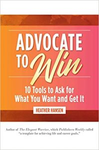 Advocate to WIn Ask for What You Need