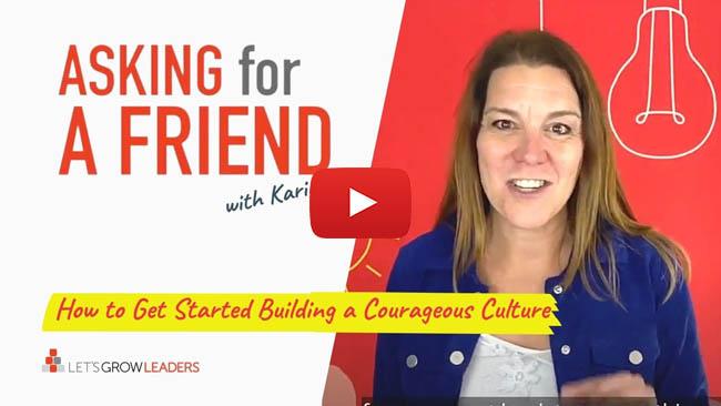 build a courageous culture