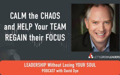 Calm the Chaos and Help Your Team Regain their Focus
