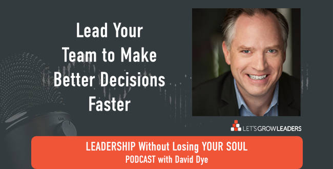 lead your team to make better decisions faster
