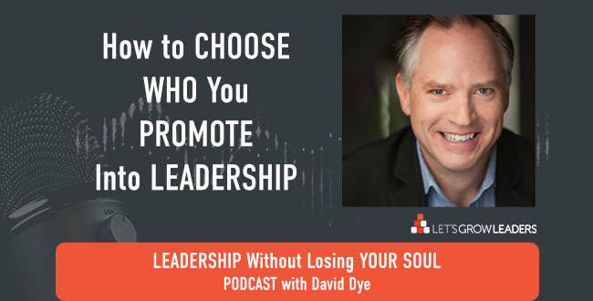 How to Choose Who You Promote into Leadership Roles