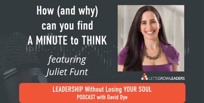 A Minute to Think with Juliet Funt on David Dye Podcast
