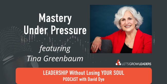Mastery Under Pressure with Tina Greenbaum