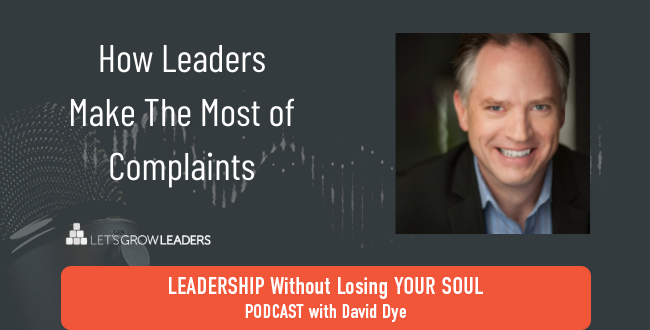 How Leaders Make The Most of Complaints