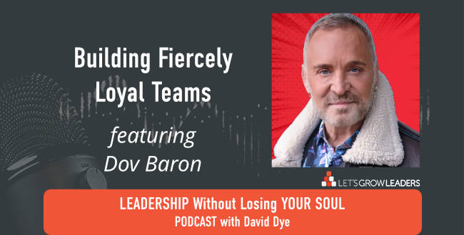 Fiercely Loyal with Dov Baron on David Dye podcast