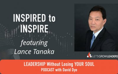 Inspired to Inspire with Lance Tanaka