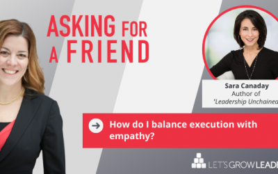 How Do I Balance Empathy and Execution? with Sara Canaday (Video)