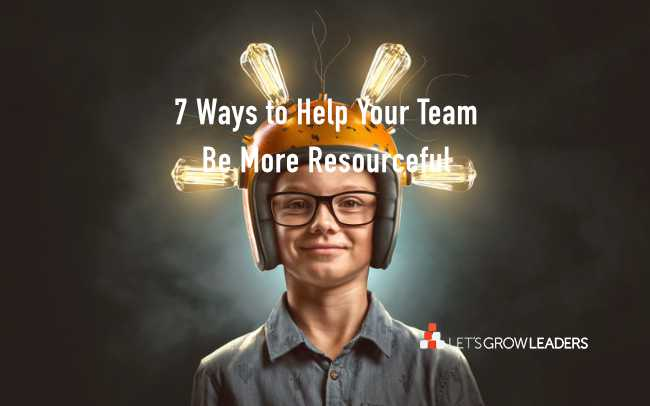 How to help your team be more resourceful