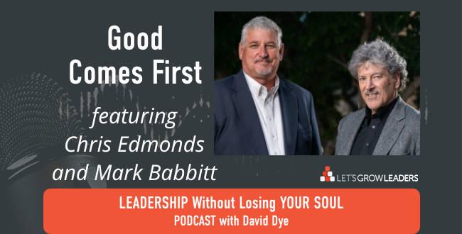 Good Comes First Chris Edmonds Mark Babbitt on David Dye podcast