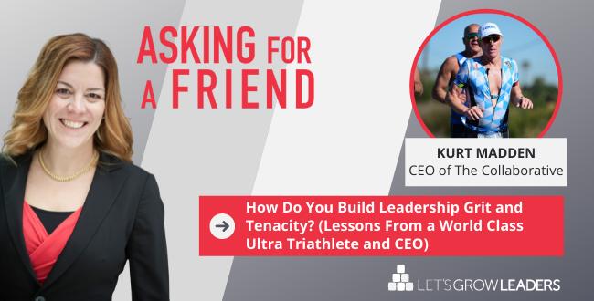 How Do I Build Leadership Tenacity and Grit?