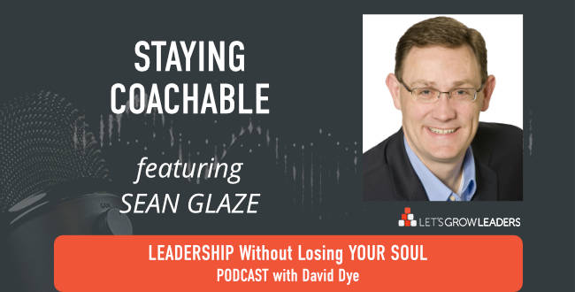 Staying Coachable with Sean Glaze on David Dye Podcast