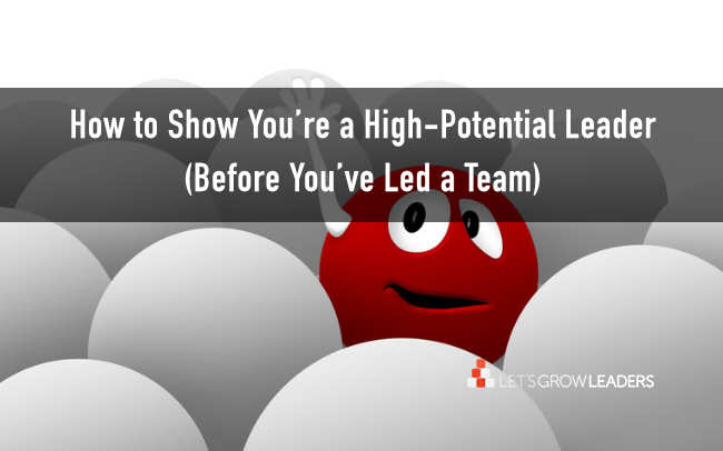 how to show you're a high-potential leade